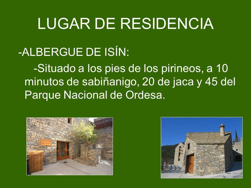 LUGAR DE RESIDENCIA -ALBERGUE DE ISÍN: