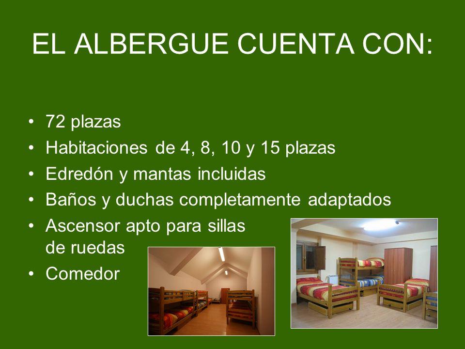 EL ALBERGUE CUENTA CON:
