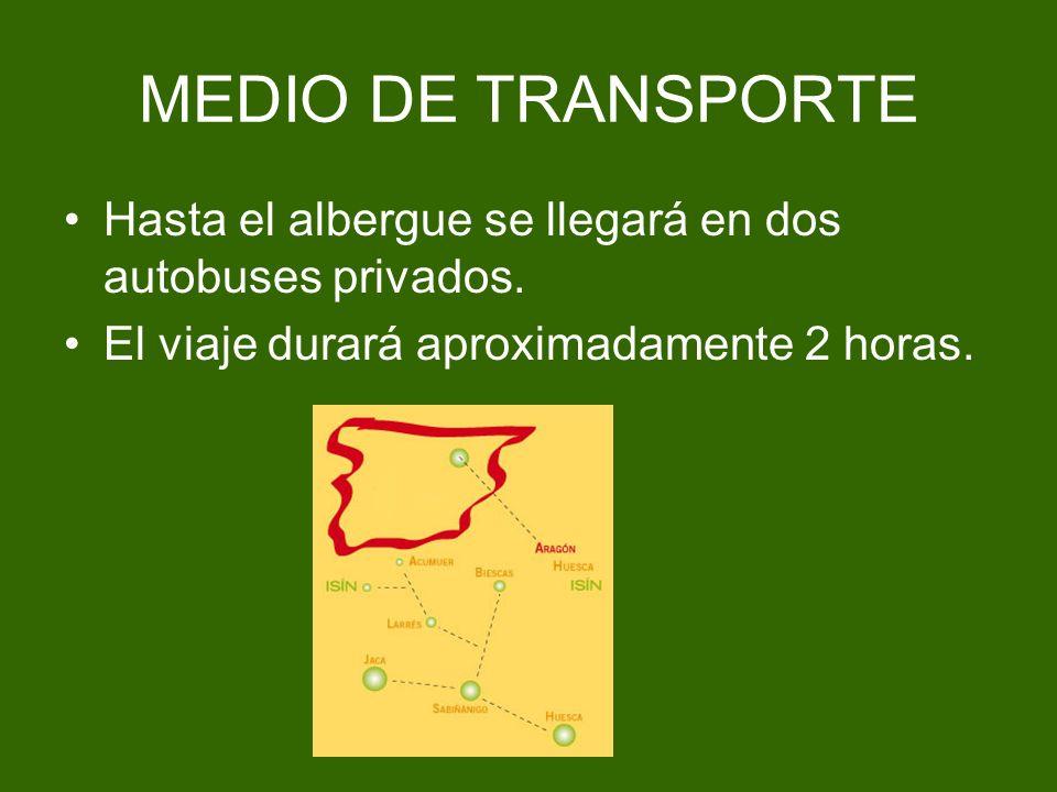 MEDIO DE TRANSPORTE Hasta el albergue se llegará en dos autobuses privados.