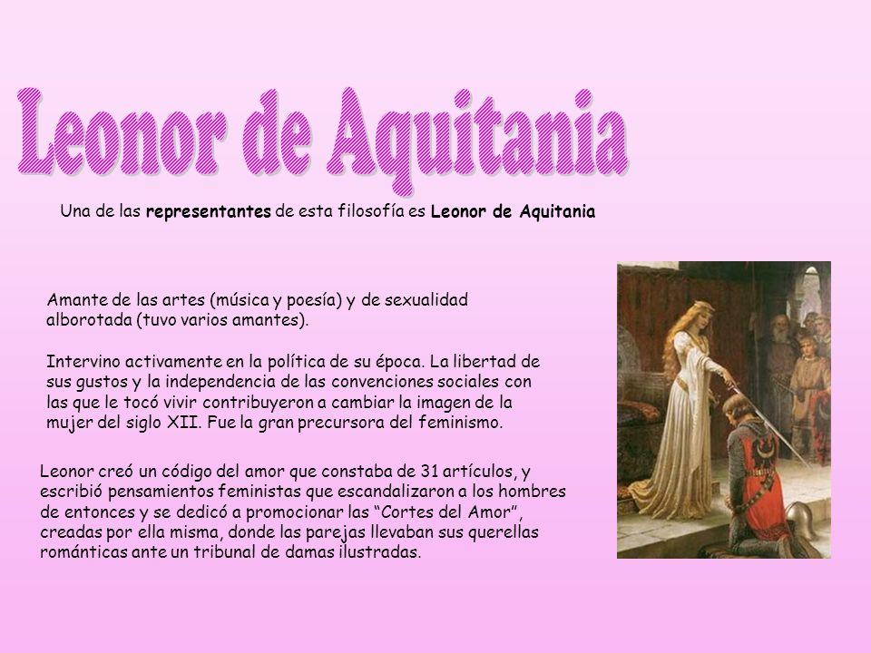 Leonor de Aquitania Una de las representantes de esta filosofía es Leonor de Aquitania.