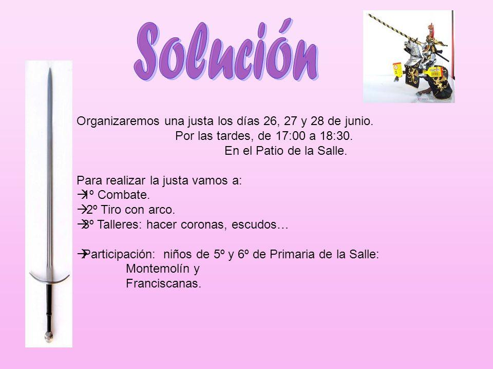 Solución Organizaremos una justa los días 26, 27 y 28 de junio.