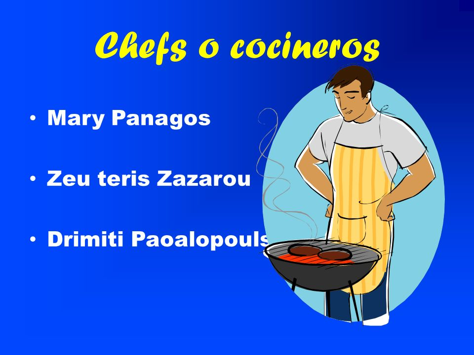 Chefs o cocineros Mary Panagos Zeu teris Zazarou Drimiti Paoalopouls