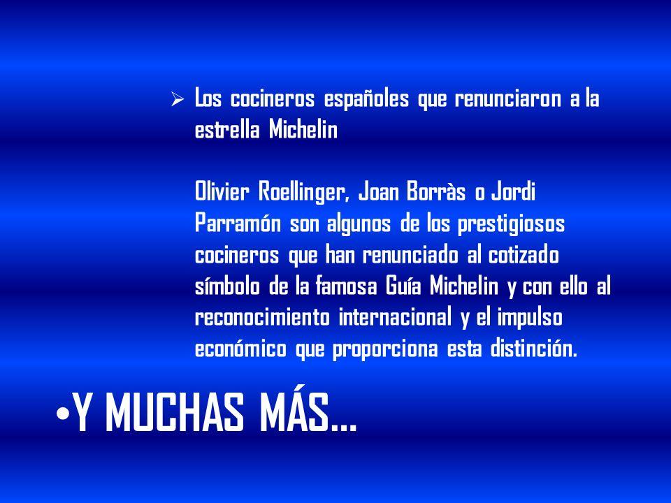 Los cocineros españoles que renunciaron a la estrella Michelin Olivier Roellinger, Joan Borràs o Jordi Parramón son algunos de los prestigiosos cocineros que han renunciado al cotizado símbolo de la famosa Guía Michelin y con ello al reconocimiento internacional y el impulso económico que proporciona esta distinción.