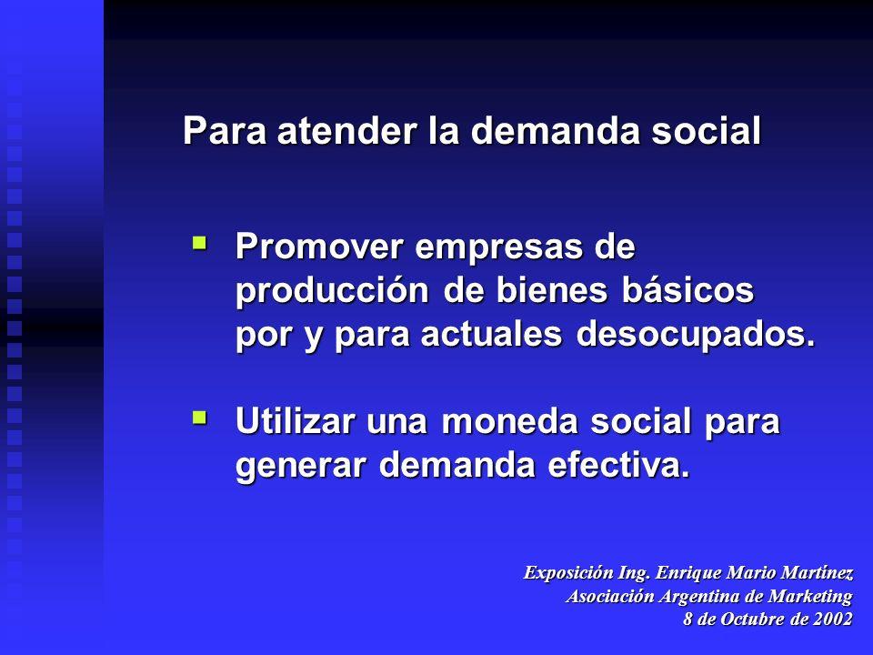 Para atender la demanda social