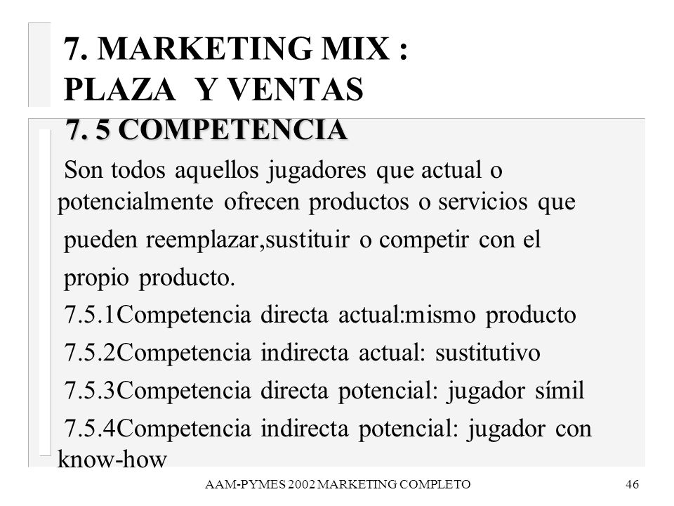 7. MARKETING MIX : PLAZA Y VENTAS