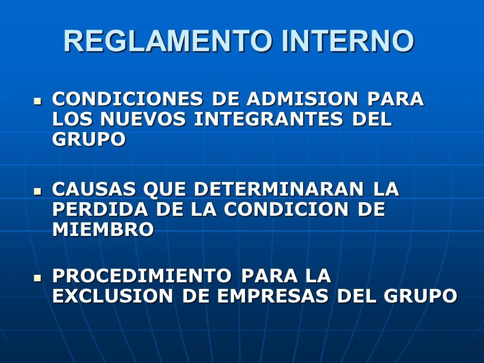 REGLAMENTO INTERNO CONDICIONES DE ADMISION PARA LOS NUEVOS INTEGRANTES DEL GRUPO. CAUSAS QUE DETERMINARAN LA PERDIDA DE LA CONDICION DE MIEMBRO.
