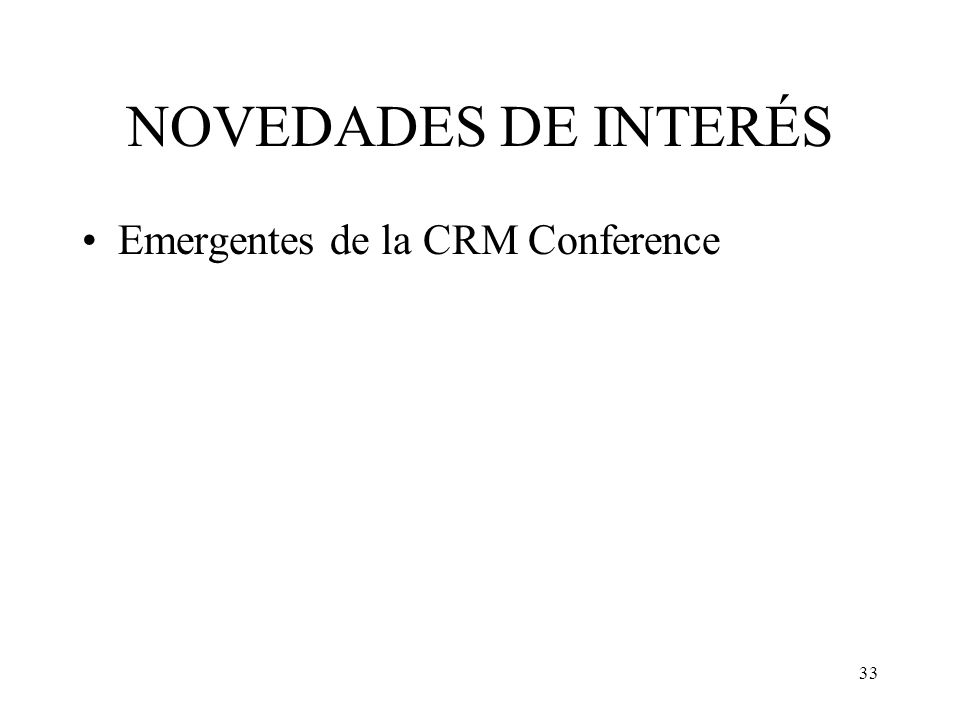 NOVEDADES DE INTERÉS Emergentes de la CRM Conference