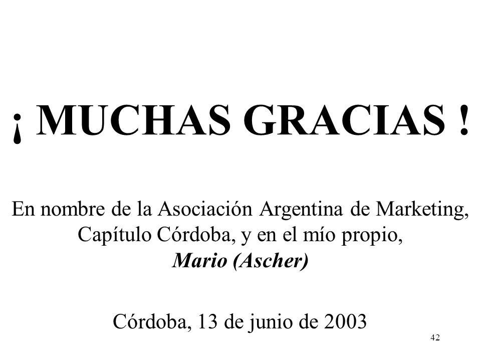 ¡ MUCHAS GRACIAS ! En nombre de la Asociación Argentina de Marketing, Capítulo Córdoba, y en el mío propio, Mario (Ascher)