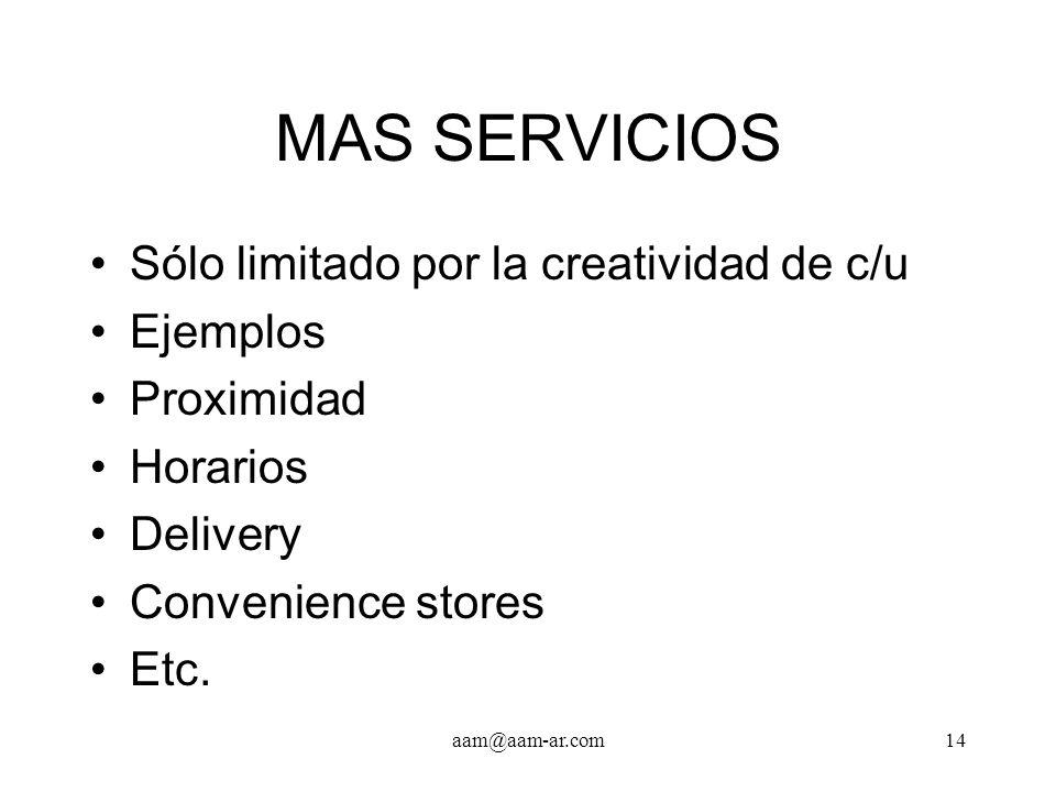 MAS SERVICIOS Sólo limitado por la creatividad de c/u Ejemplos
