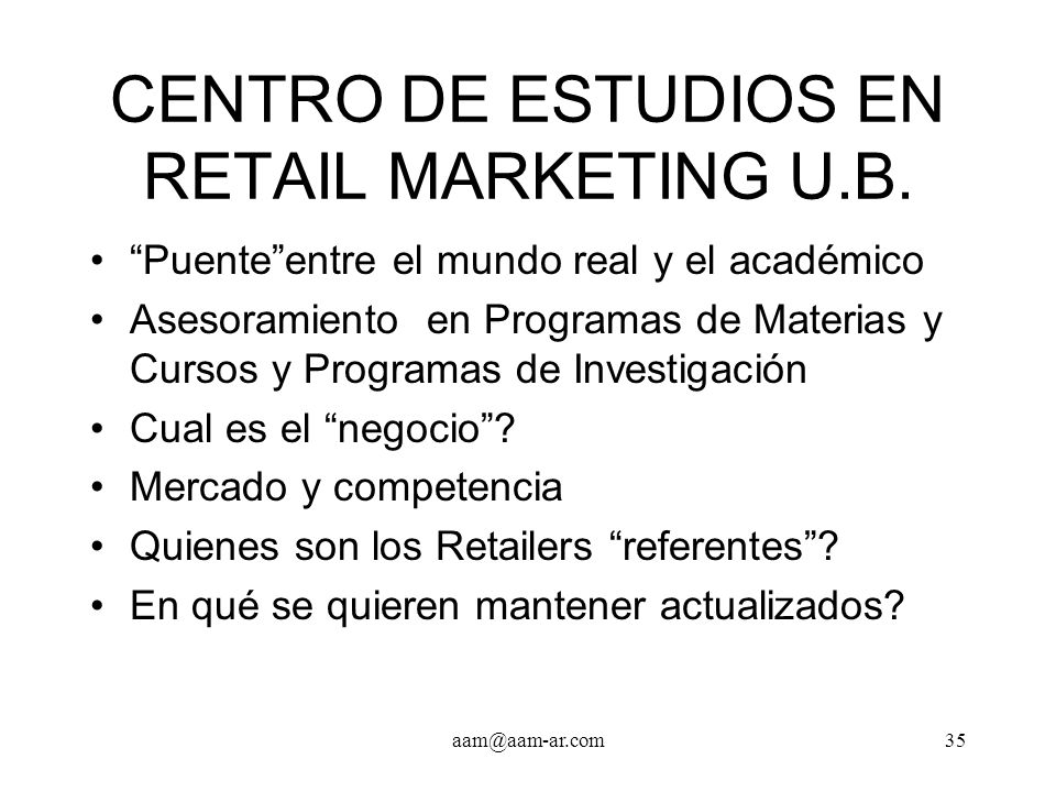 CENTRO DE ESTUDIOS EN RETAIL MARKETING U.B.