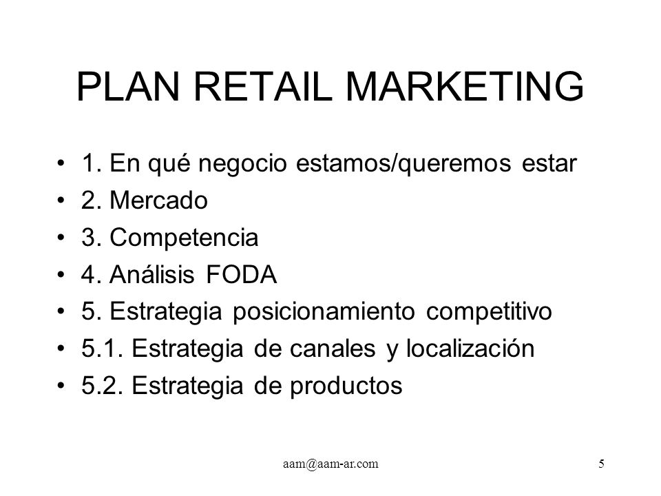 PLAN RETAIL MARKETING 1. En qué negocio estamos/queremos estar