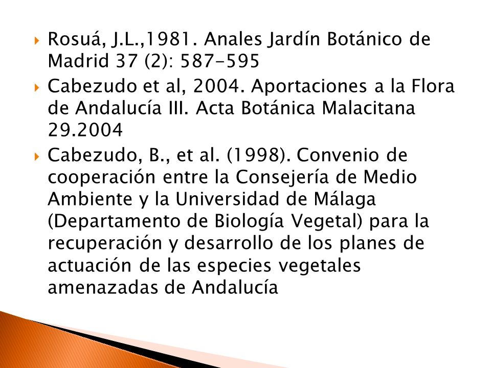 Rosuá, J.L.,1981. Anales Jardín Botánico de Madrid 37 (2): 587-595