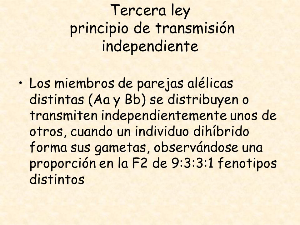 Tercera ley principio de transmisión independiente