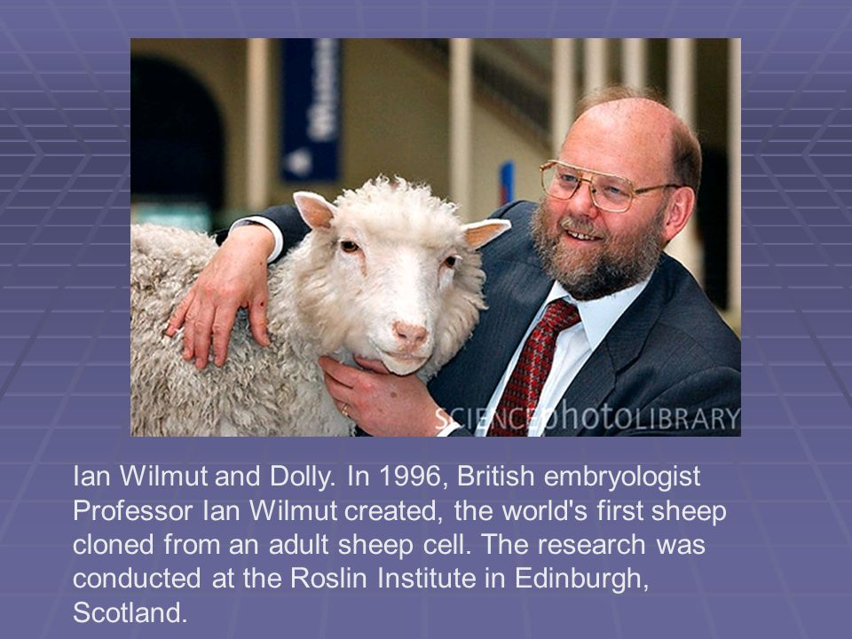 Ian Wilmut and Dolly.