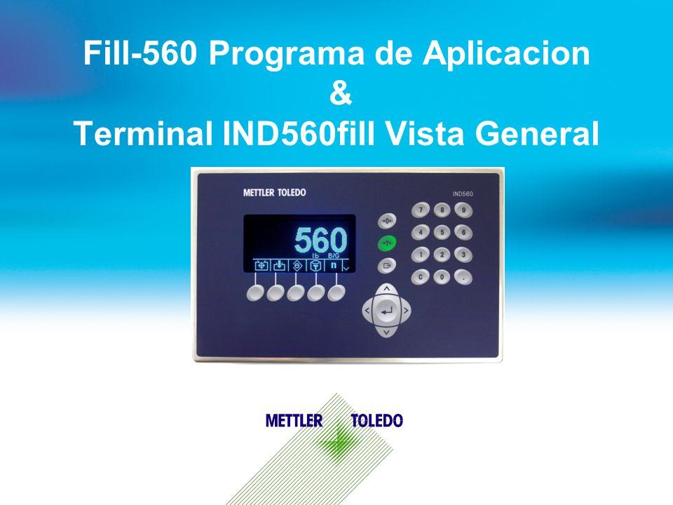 Fill-560 Programa de Aplicacion & Terminal IND560fill Vista General