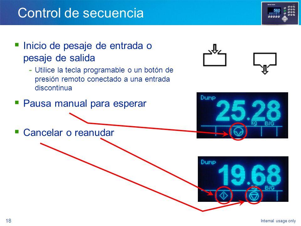 Control de secuencia Inicio de pesaje de entrada o pesaje de salida
