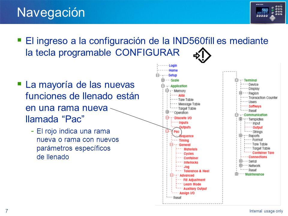 Navegación El ingreso a la configuración de la IND560fill es mediante la tecla programable CONFIGURAR.