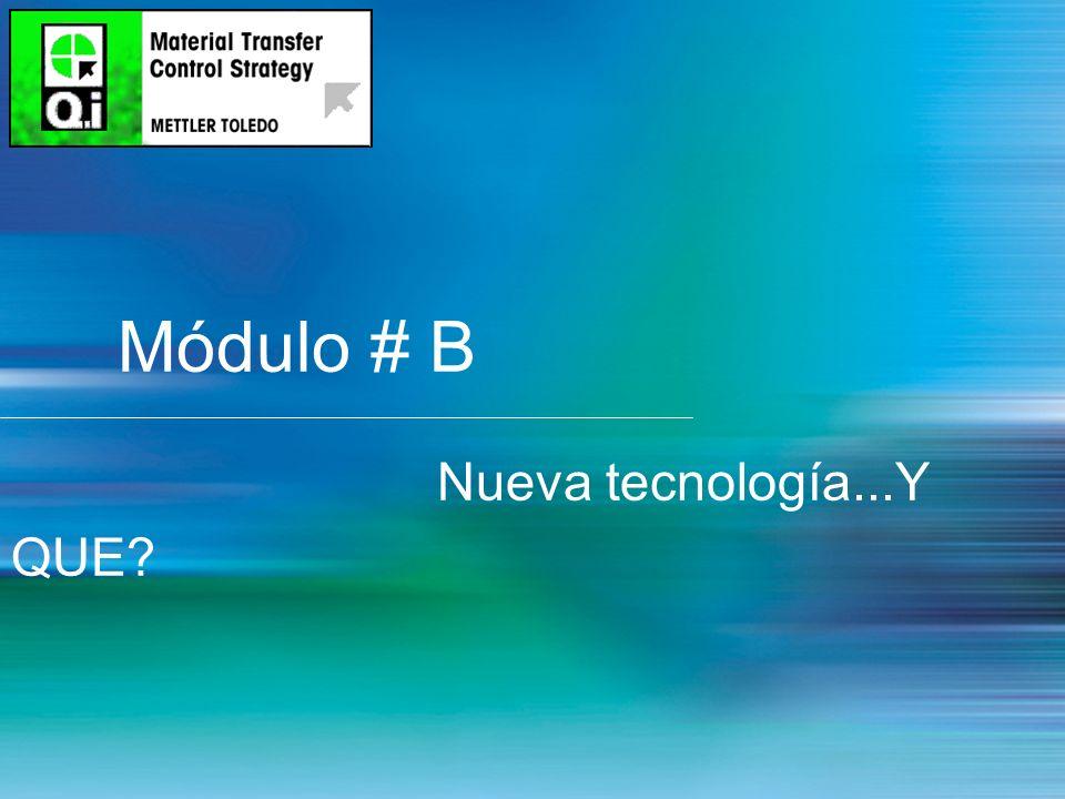 Módulo # B Nueva tecnología...Y QUE