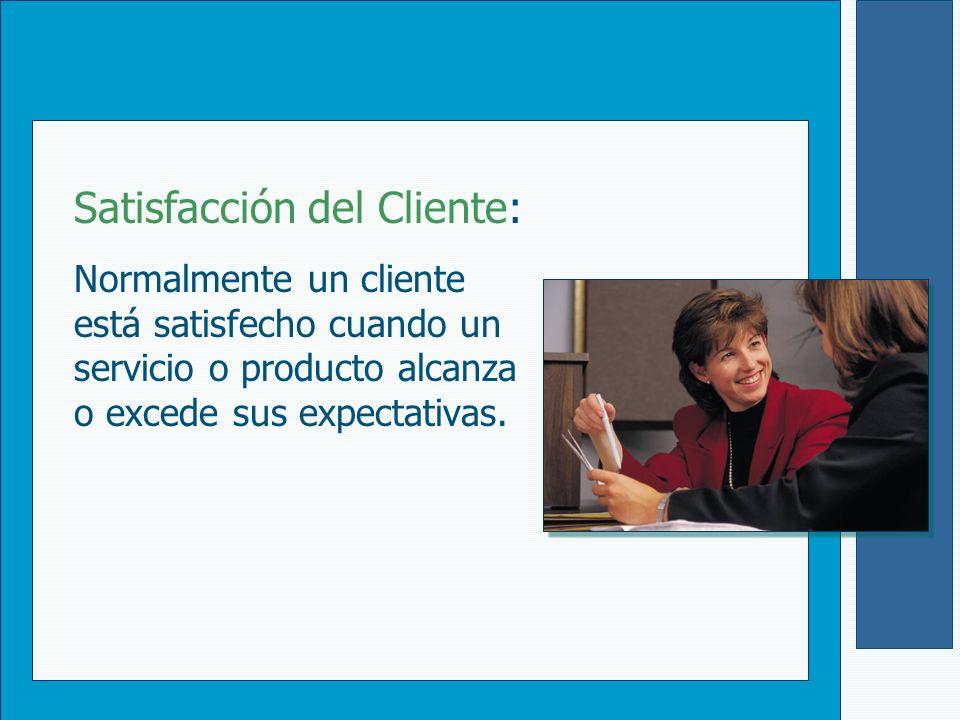 Satisfacción del Cliente: