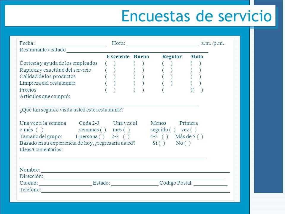 Encuestas de servicio Fecha: _________________________ Hora: __________________________ a.m. /p.m.