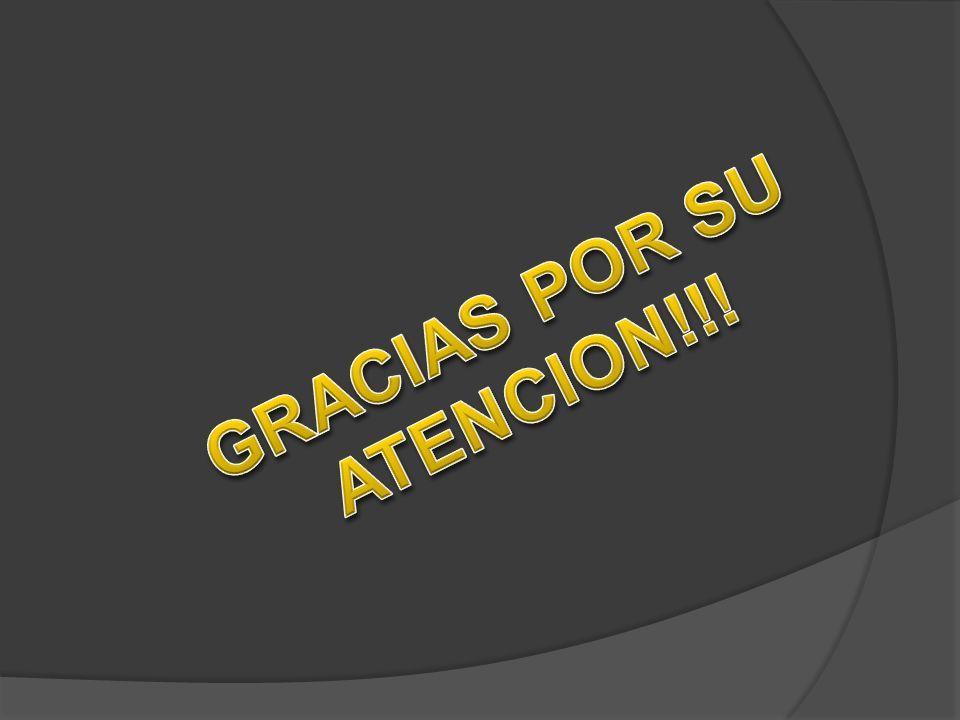 GRACIAS POR SU ATENCION!!!