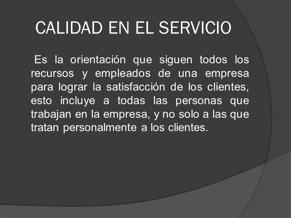 CALIDAD EN EL SERVICIO