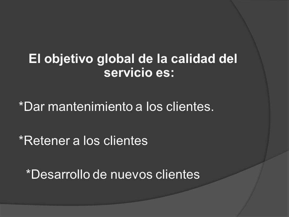 El objetivo global de la calidad del servicio es: