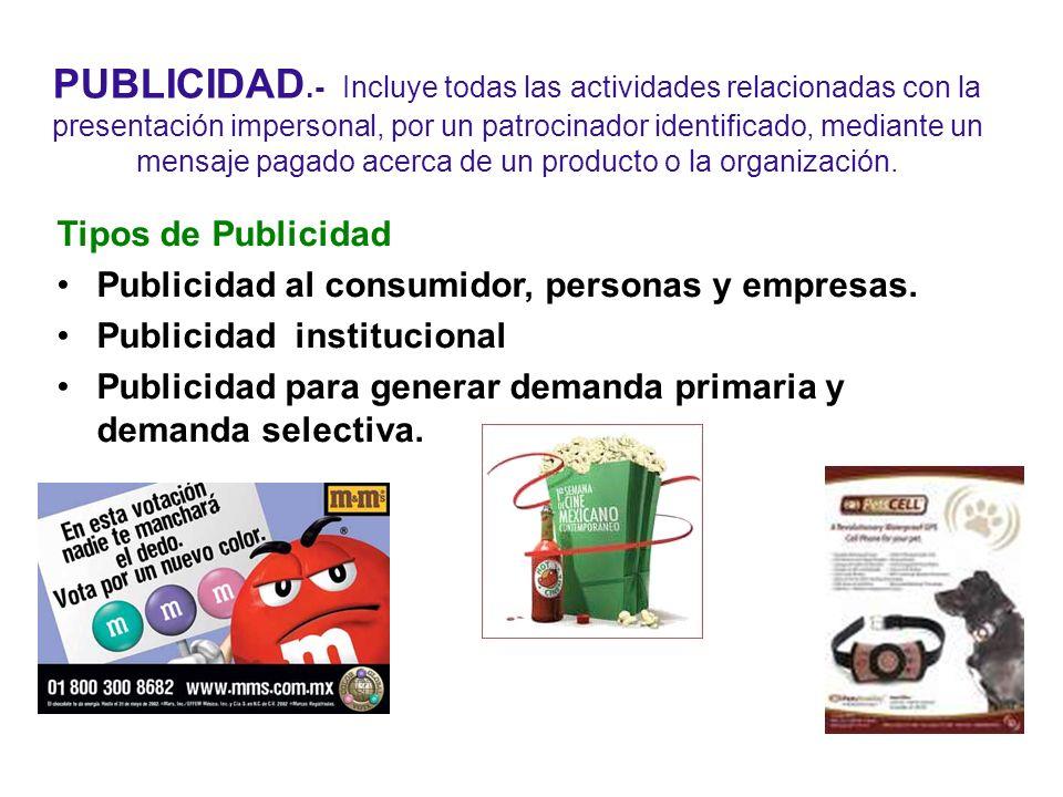 PUBLICIDAD.- Incluye todas las actividades relacionadas con la presentación impersonal, por un patrocinador identificado, mediante un mensaje pagado acerca de un producto o la organización.