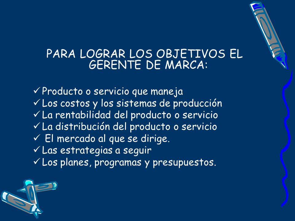 PARA LOGRAR LOS OBJETIVOS EL GERENTE DE MARCA: