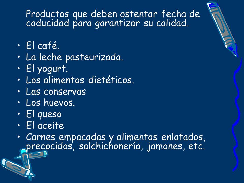Productos que deben ostentar fecha de caducidad para garantizar su calidad.