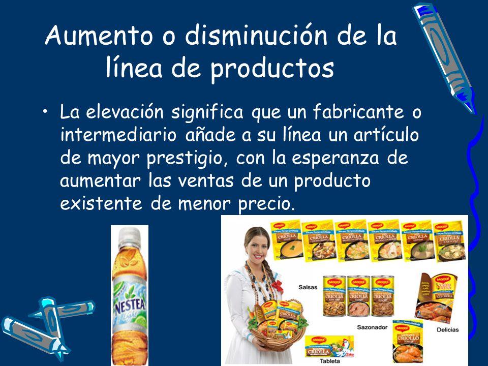 Aumento o disminución de la línea de productos