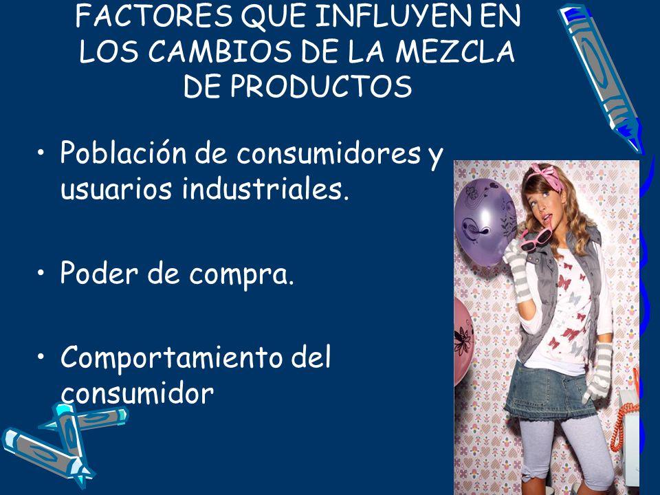 FACTORES QUE INFLUYEN EN LOS CAMBIOS DE LA MEZCLA DE PRODUCTOS