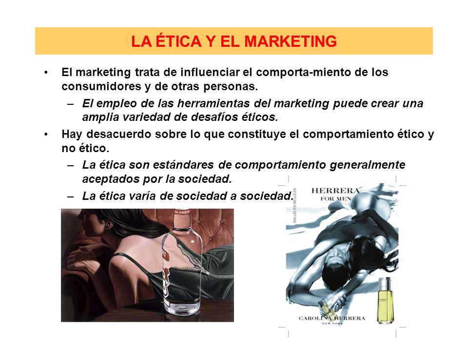 LA ÉTICA Y EL MARKETINGEl marketing trata de influenciar el comporta-miento de los consumidores y de otras personas.