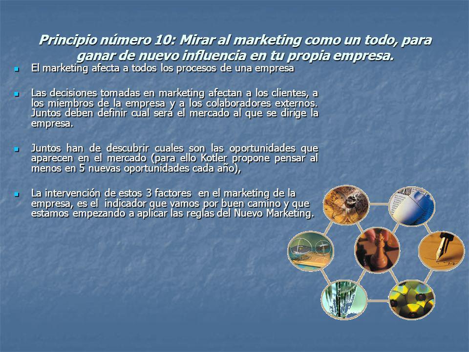 Principio número 10: Mirar al marketing como un todo, para ganar de nuevo influencia en tu propia empresa.