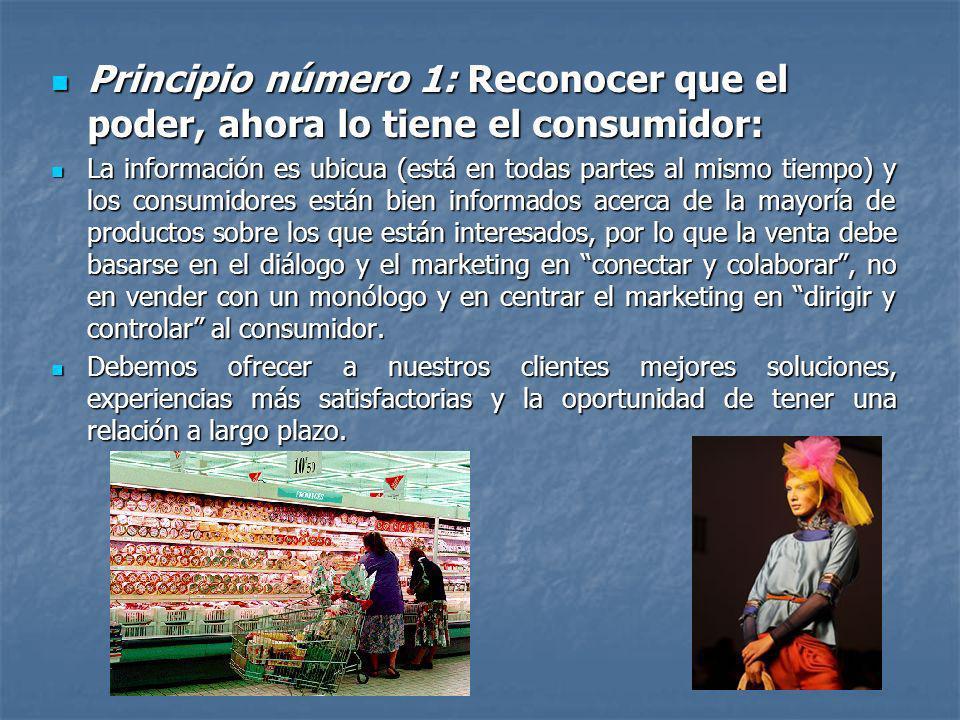Principio número 1: Reconocer que el poder, ahora lo tiene el consumidor: