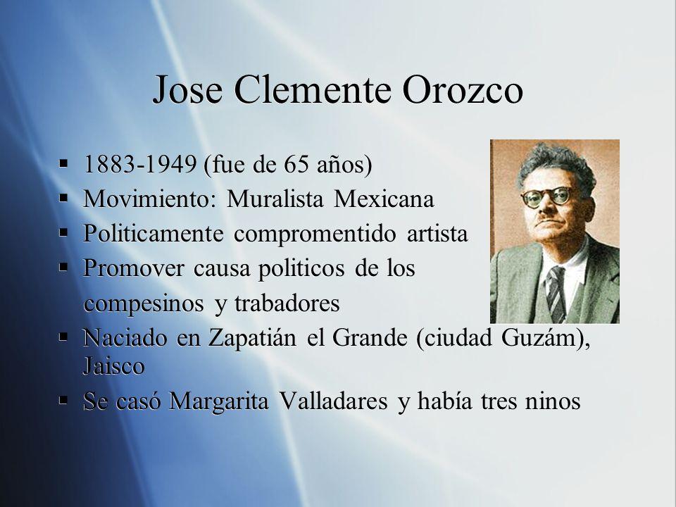 Jose Clemente Orozco 1883-1949 (fue de 65 años)