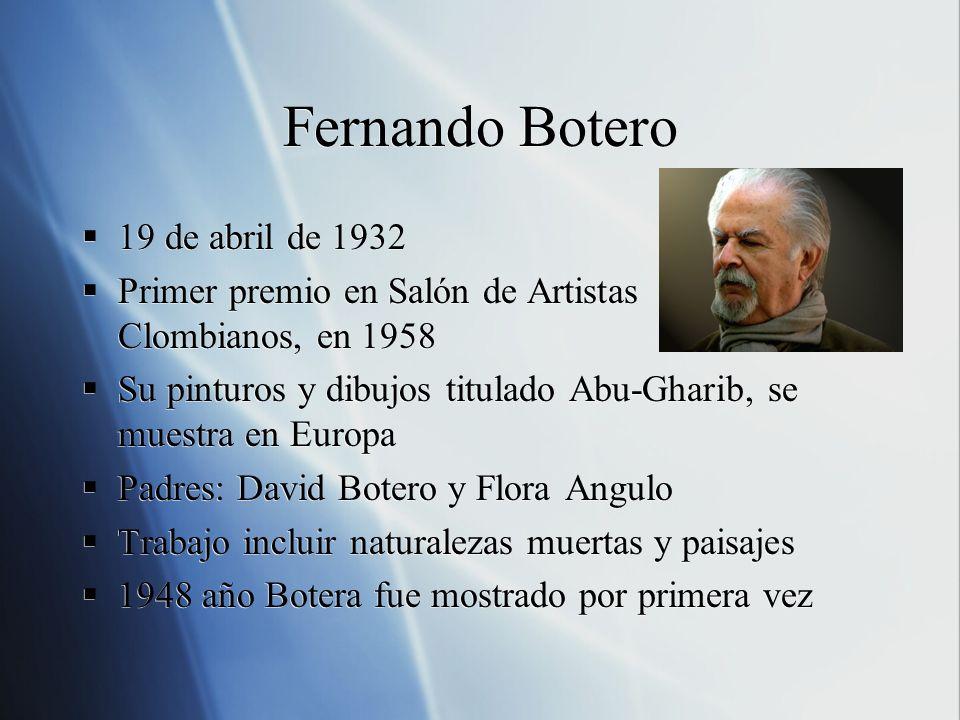 Fernando Botero 19 de abril de 1932