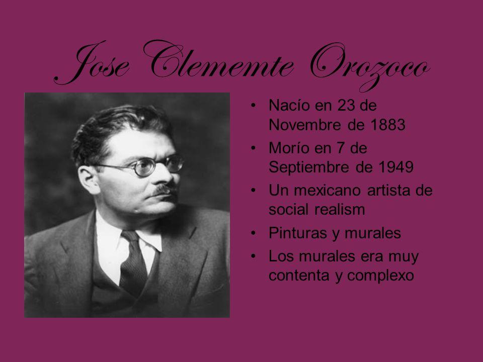 Jose Clememte Orozoco Nacío en 23 de Novembre de 1883
