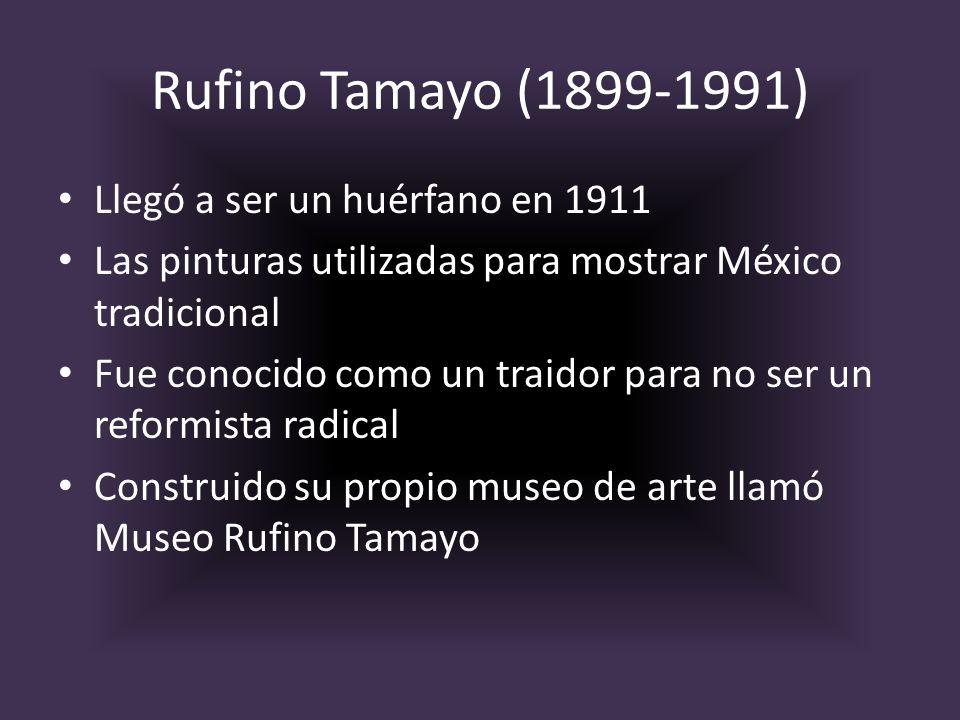 Rufino Tamayo (1899-1991) Llegó a ser un huérfano en 1911