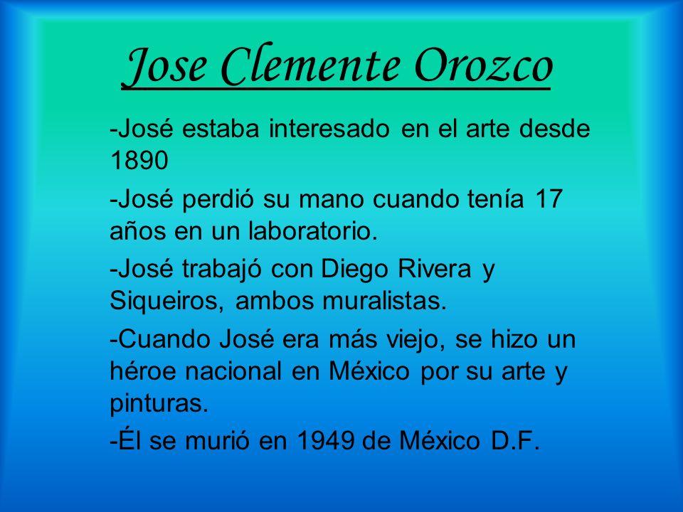 Jose Clemente Orozco -José estaba interesado en el arte desde 1890