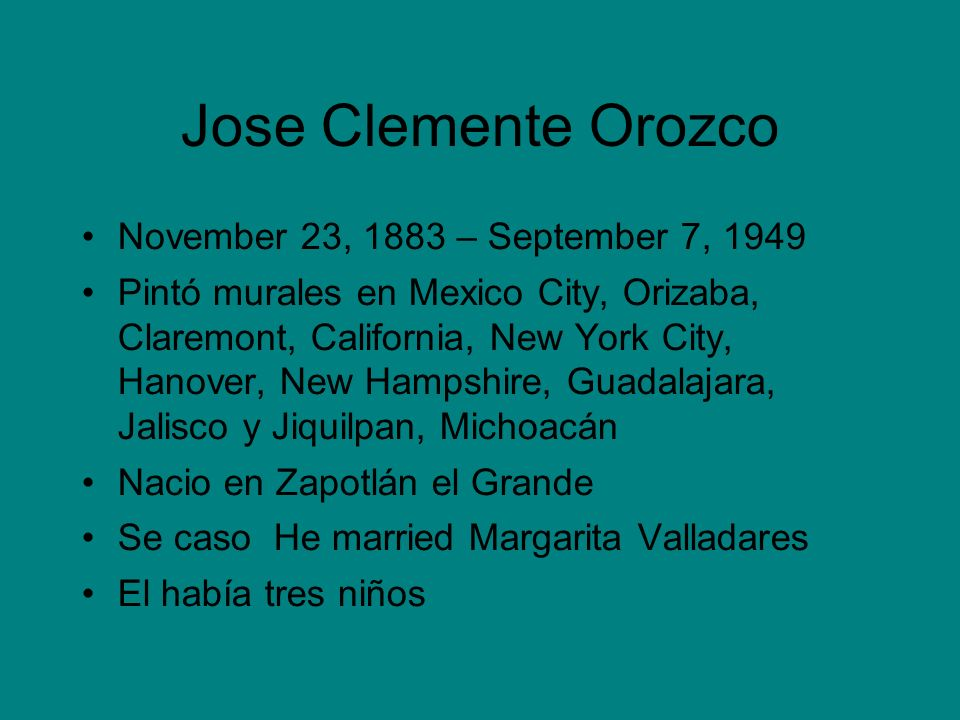 Jose Clemente Orozco November 23, 1883 – September 7, 1949