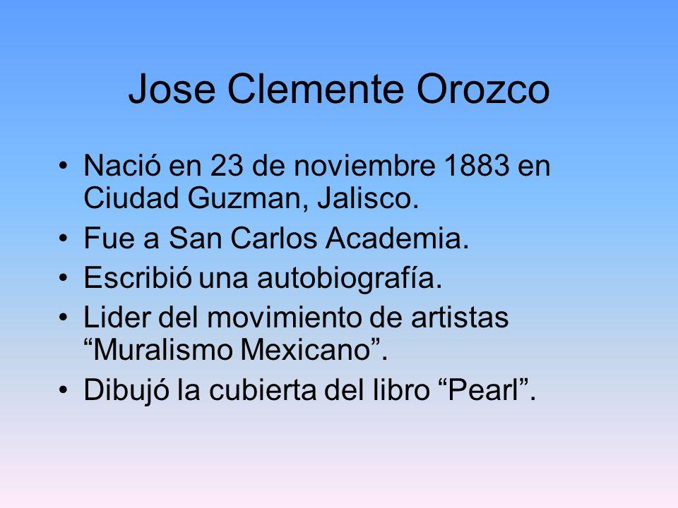 Jose Clemente Orozco Nació en 23 de noviembre 1883 en Ciudad Guzman, Jalisco. Fue a San Carlos Academia.