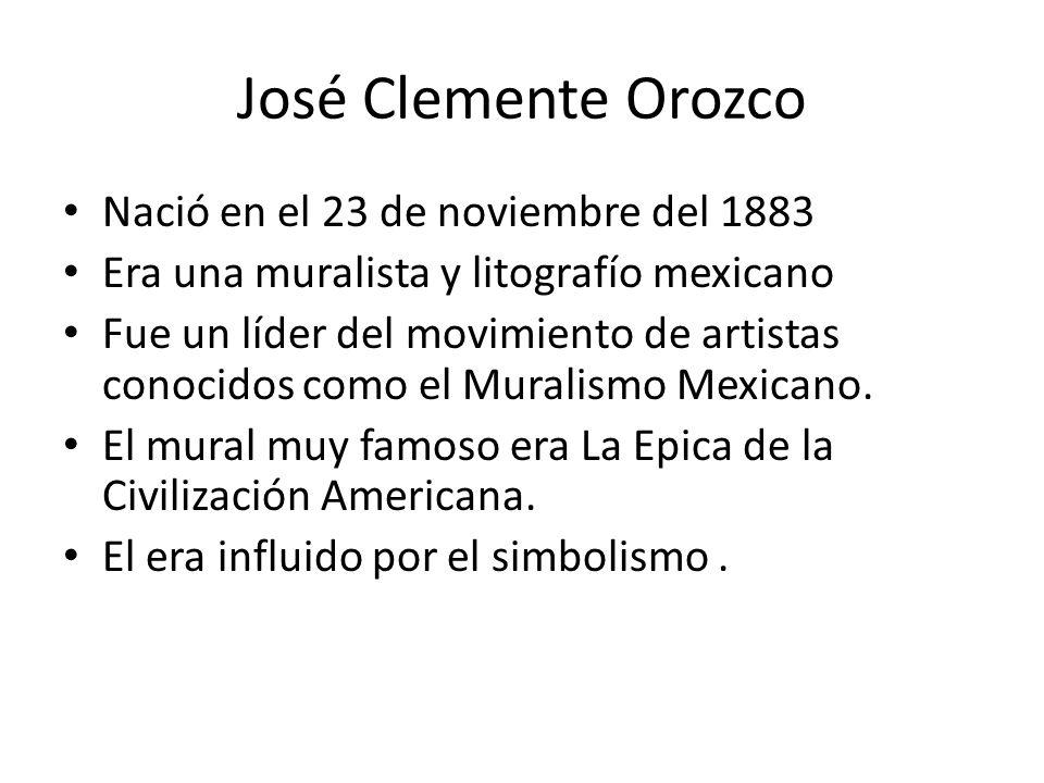 José Clemente Orozco Nació en el 23 de noviembre del 1883