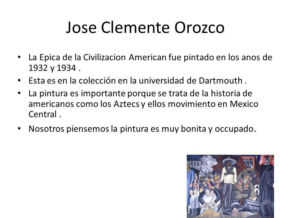 Jose Clemente Orozco La Epica de la Civilizacion American fue pintado en los anos de 1932 y 1934 .