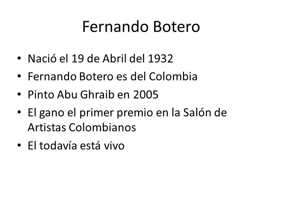 Fernando Botero Nació el 19 de Abril del 1932