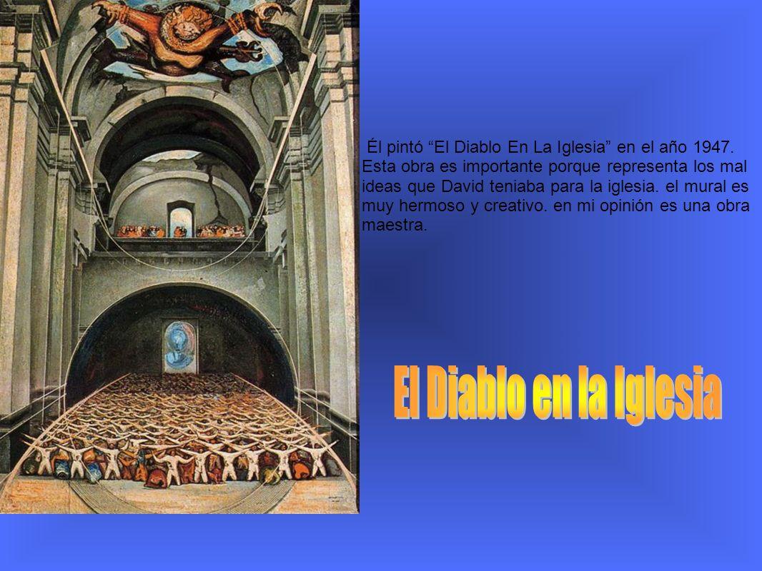 Él pintó El Diablo En La Iglesia en el año 1947