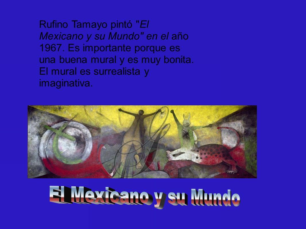 Rufino Tamayo pintó El Mexicano y su Mundo en el año 1967