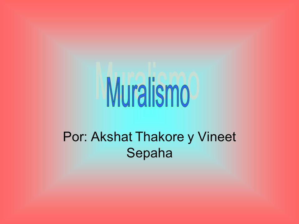 Por: Akshat Thakore y Vineet Sepaha
