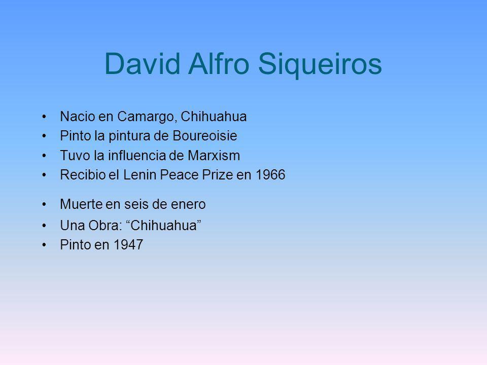 David Alfro Siqueiros Nacio en Camargo, Chihuahua