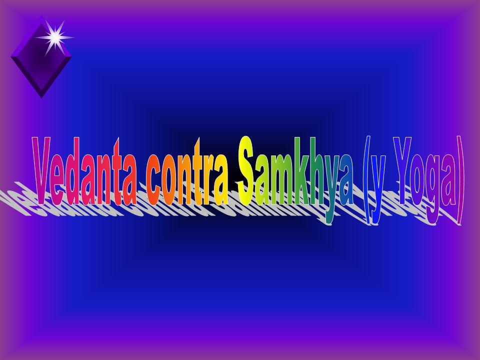 Vedanta contra Samkhya (y Yoga)